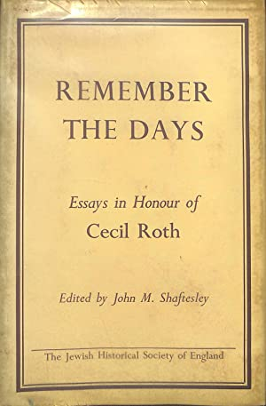 REMEMBER THE DAYS: ESSAYS ON ANGLO JEWISH: Shaftesley, John M.