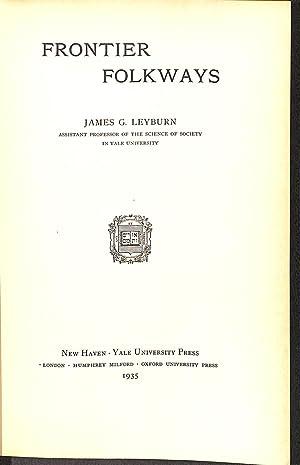 Frontier Folkways: Leyburn, James G.