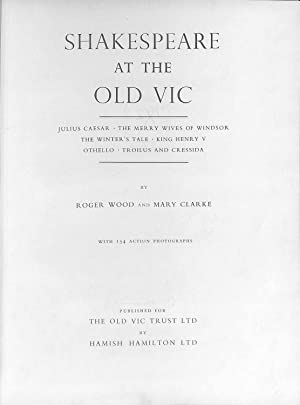 Shakespeare at the Old Vic 1955-1956 -: Wood, Roger; Clarke,