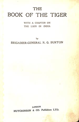 The Book of the Tiger with a: Brigadier-General R.G. Burton