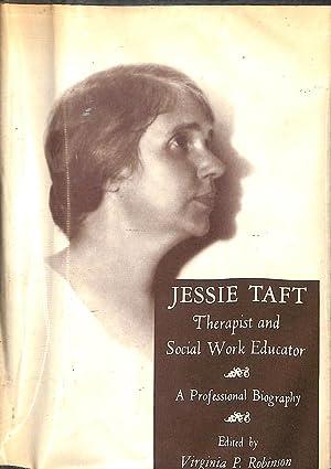 Jessie Taft, Therapist and Social Work Educator: Robinson, Virginia P.
