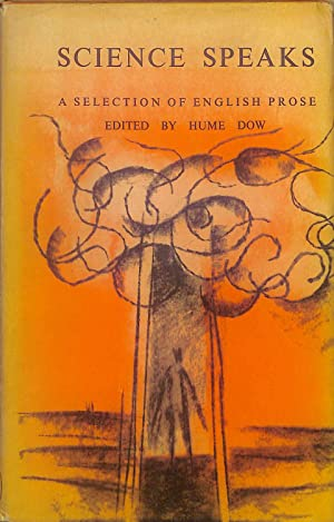Science Speaks: A Selection of English Prose: Hume Dow