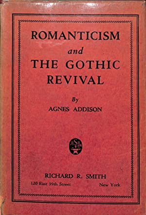 Romanticism and the Gothic revival,: Gilchrist, Agnes Addison