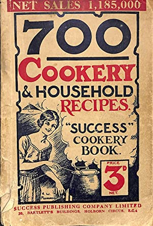 Another 700! Success Cookery and Household Recipes: Various