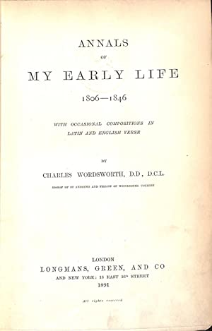 Annals Of My Early Life 1806-1846 With: Wordsworth, Charles