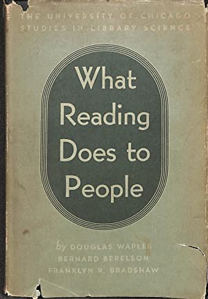 What Reading Does To People A Summary: Waples, Douglas, Berelson,