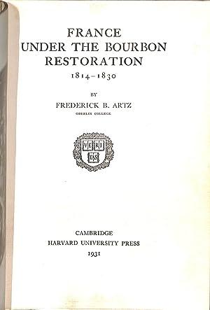 France Under the Bourbon Restoration 1814-1830: Artz, Frederick B.