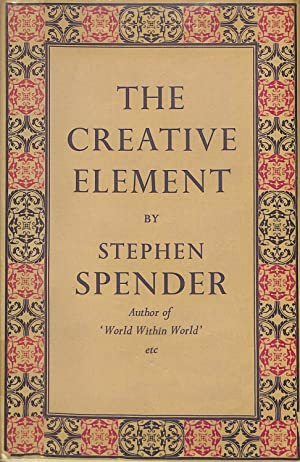 The creative element: A study of vision,: Spender, Stephen