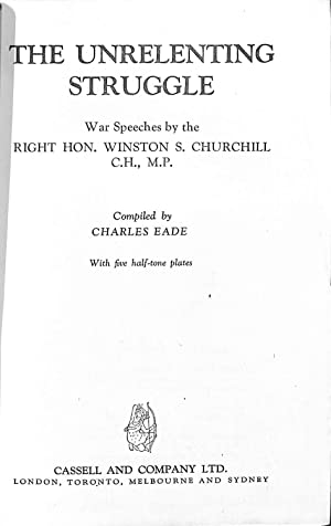 The Unrelenting Struggle. War Speeches by the: Winston Churchill