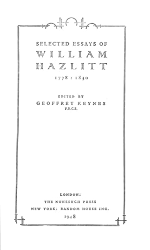 Selected essays of William Hazlitt, 1778-1830