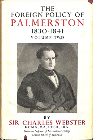 The Foreign Policy of Palmerston 1830-1841: Britain,: Webster, Sir Charles.