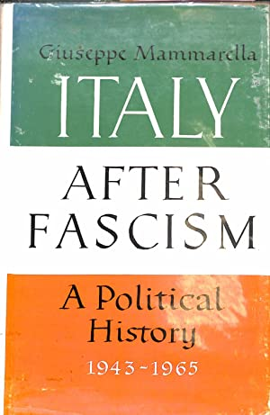 Italy After Fascism: A political history 1943-1965: Mammarella, Giuseppe