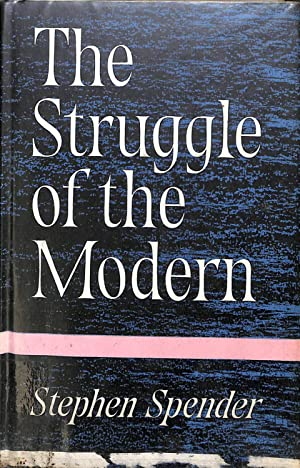The Struggle of the Modern: Stephen Spender