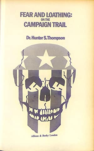 Fear and Loathing: On the Campaign Trail: Hunter S. Thompson