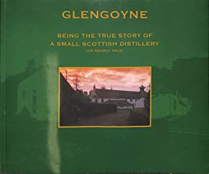 Glengoyne. Being the True Story of a: Jim Turle
