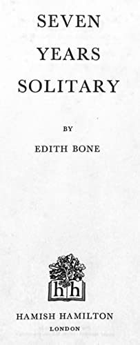 Seven years solitary: Edith Bone