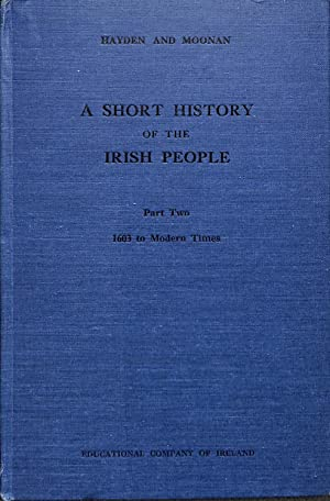 A Short History of the Irish People: Moonan, George A.