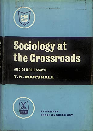 Sociology at the crossroads,and other essays (Heinemann: Marshall, T. H