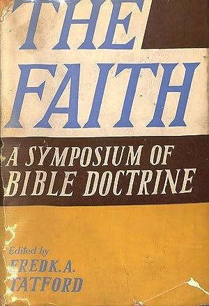 The Faith. A symposium. Edited by F.: Frederick Albert Tatford