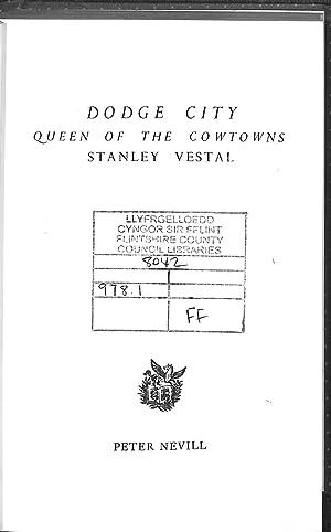 Dodge City: Queen of the cowtowns.: VESTAL, Stanley