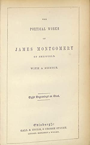 The poetical works of James Montgomery of: MONTGOMERY, James