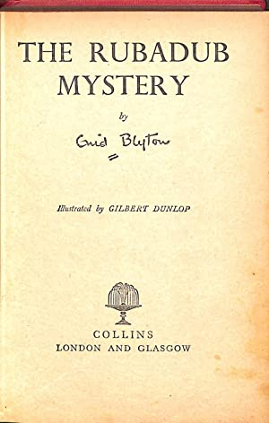 The Rubadub Mystery. Illustrated by Gilbert Dunlop.: BLYTON, Enid.