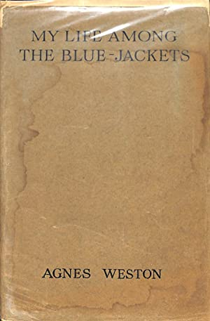 MY LIFE AMONG THE BLUE-JACKETS.: Weston, Agnes.
