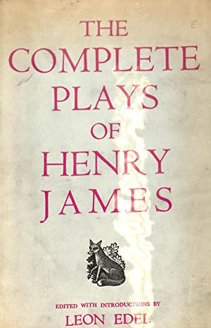 The Complete Plays of Henry James. Edited: Henry James &