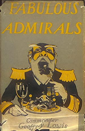 Fabulous admirals and some naval fragments: Being: Lowis, Geoffrey Lyttelton