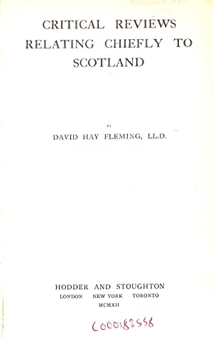 Critical Reviews Relating Chiefly to Scotland: David Hay Fleming
