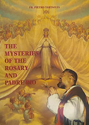 The Mysteries of the Rosary and the: Fr. Pietro Tartaglia.