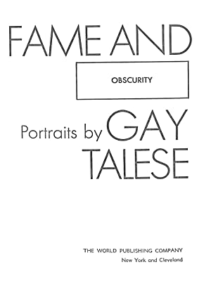 Fame and Obscurity, Portraits: Talese, Gay