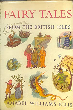 Fairy Tales From The British Isles. Illustrated: Williams-Ellis Amabel