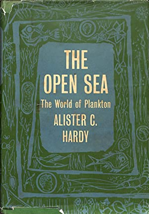 The New Naturalist: The open sea: its: Hardy, Sir Alister