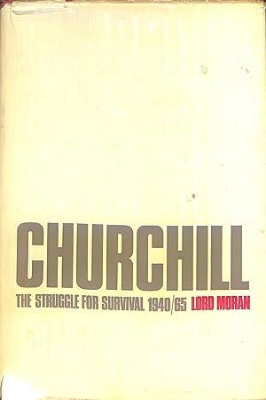 Winston Churchill: The Struggle for Survival, 1940-1965,: Lord Moran