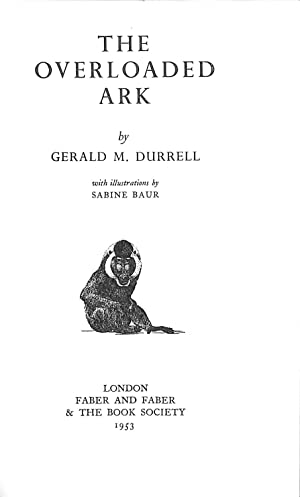 The Overloaded Ark: Gerald M. Durrell