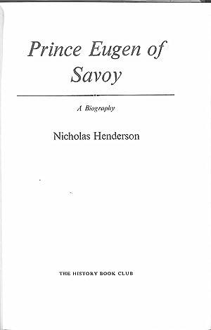 Prince Eugen of Savoy. A Biography.: Nicholas Henderson