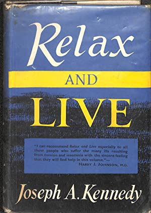 Relax and live: Kennedy, Joseph Aloysius