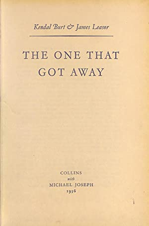THE ONE THAT GOT AWAY.: BURT KENDAL &