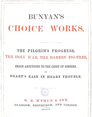 Bunyans choice works : The pilgrims progress,: Bunyan, John (1628-1688)