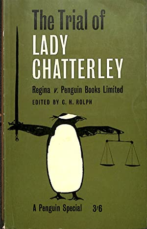 The Trial of Lady Chatterley. Regina v.: C.H Rolph