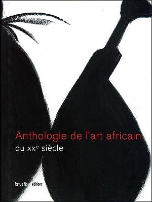 Anthologie des Arts Africains au XXe siècle: Jean Loup Pivin,