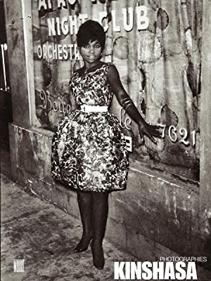 Photographes de Kinshasa, 1870-2000: N'Goné Fall, Françoise Morimont, Lye M. Yoka et collectif de ...