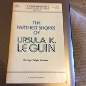 The Farthest Shores of Ursula K Le: Slusser, George Edgar