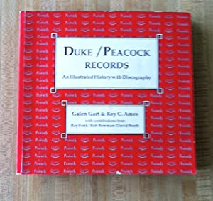 Duke Peacock Records: An Illustrated History With: Gart, Galen, &