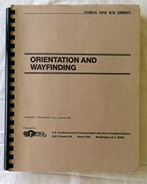 Orientation and Wayfinding: Technical Paper with Comments.
