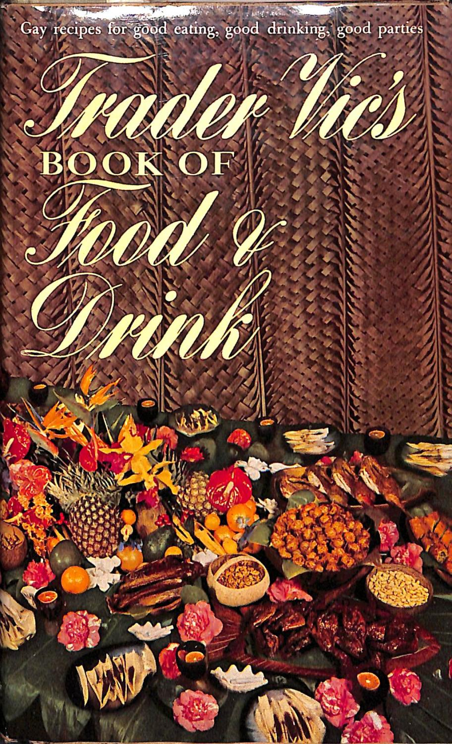 Trader Vic's Book of Food and Drink Trader Vic A cocktail book