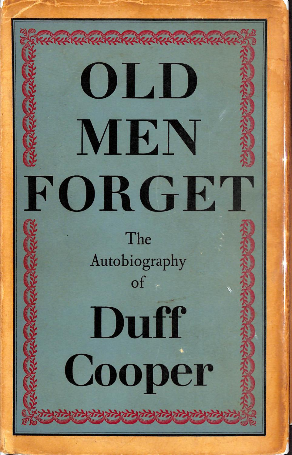 Old Men Forget: The Autobiography Of Duff Cooper Duff Cooper