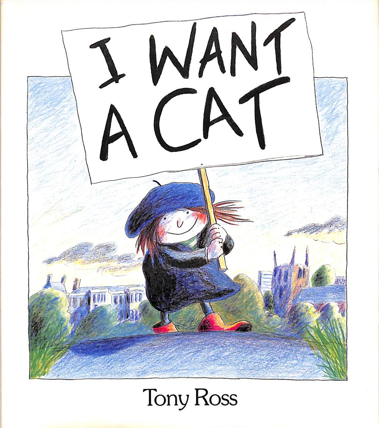 I Want A Cat Tony Ross
