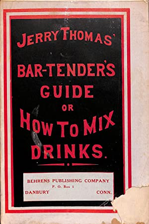 Bar-Tenders Guide Or How To Mix Drinks: Jerry Thomas